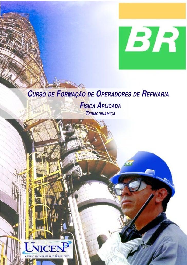 Termodinâmica     CURSO DE FORMAÇÃO DE OPERADORES DE REFINARIA                 FÍSICA APLICADA                   TERMODINÂ...