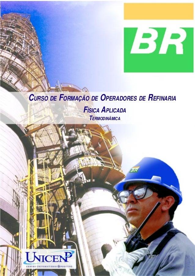 Termodinâmica  CURSO DE FORMAÇÃO DE OPERADORES DE REFINARIA FÍSICA APLICADA TERMODINÂMICA  1