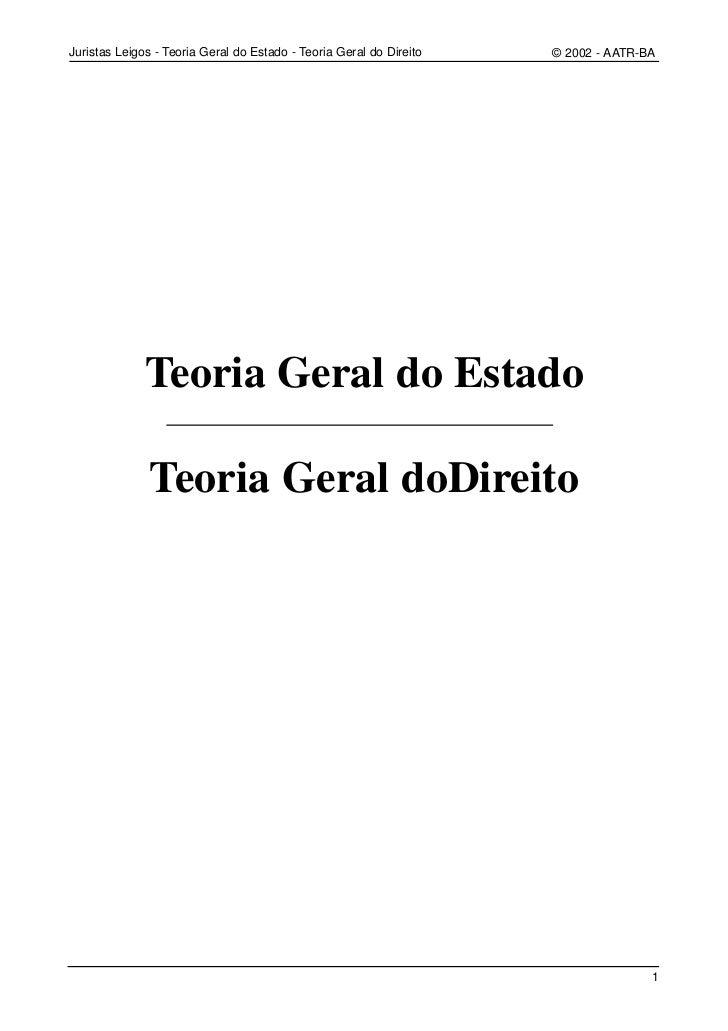 Juristas Leigos - Teoria Geral do Estado - Teoria Geral do Direito   © 2002 - AATR-BA              Teoria Geral do Estado ...
