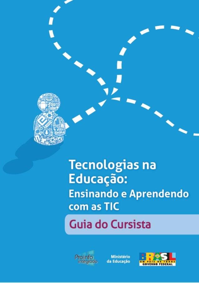 MINISTÉRIO DA EDUCAÇÃO SECRETARIA DE EDUCAÇÃO A DISTÂNCIA PROGRAMA NACIONAL DE FORMAÇÃO CONTINUADA EM TECNOLOGIA EDUCACION...