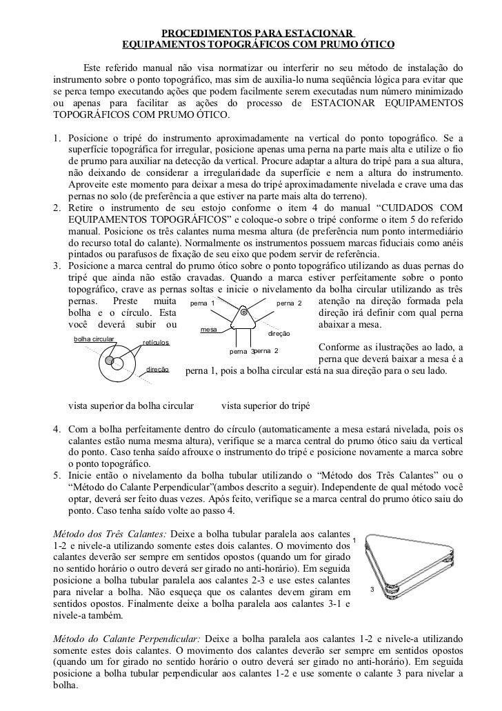 PROCEDIMENTOS PARA ESTACIONAR                       EQUIPAMENTOS TOPOGRÁFICOS COM PRUMO ÓTICO         Este referido manual...
