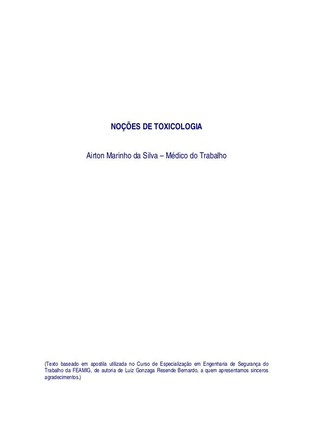 NOÇÕES DE TOXICOLOGIA Airton Marinho da Silva – Médico do Trabalho  (Texto baseado em apostila utilizada no Curso de Espec...