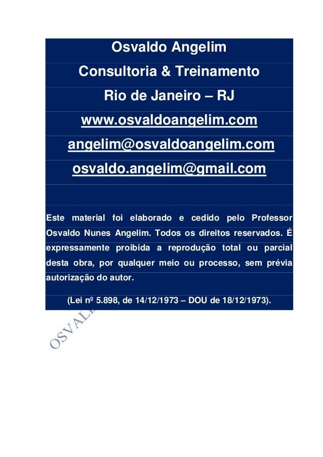 Osvaldo Angelim Consultoria & Treinamento Rio de Janeiro – RJ www.osvaldoangelim.com angelim@osvaldoangelim.com osvaldo.an...