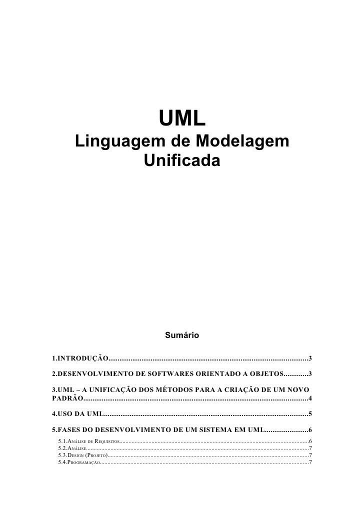UML             Linguagem de Modelagem                    Unificada                                                       ...