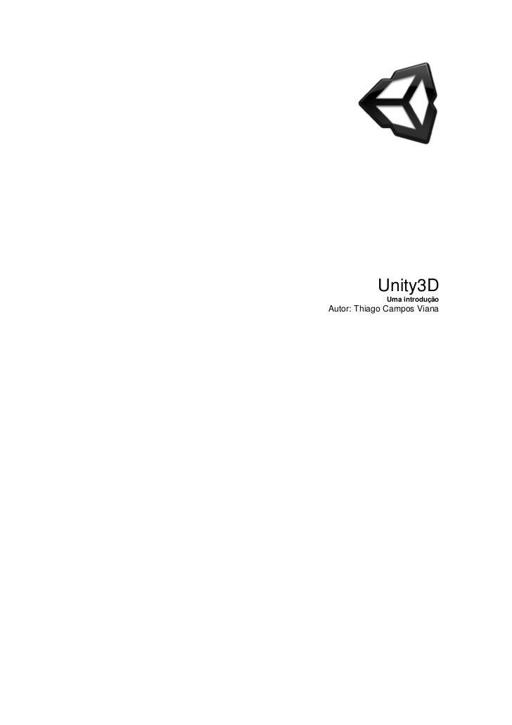 Unity3D             Uma introduçãoAutor: Thiago Campos Viana