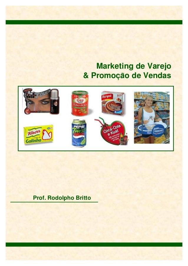 Prof.RodolphoBrittoGerênciadeProdutoMarketing de Varejo& Promocao de Vendas~Prof. Rodolpho Britto,
