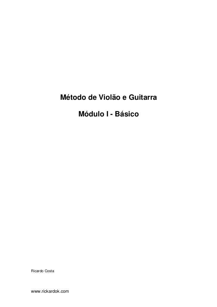 Método de Violão e Guitarra                     Módulo I - BásicoRicardo Costawww.rickardok.com