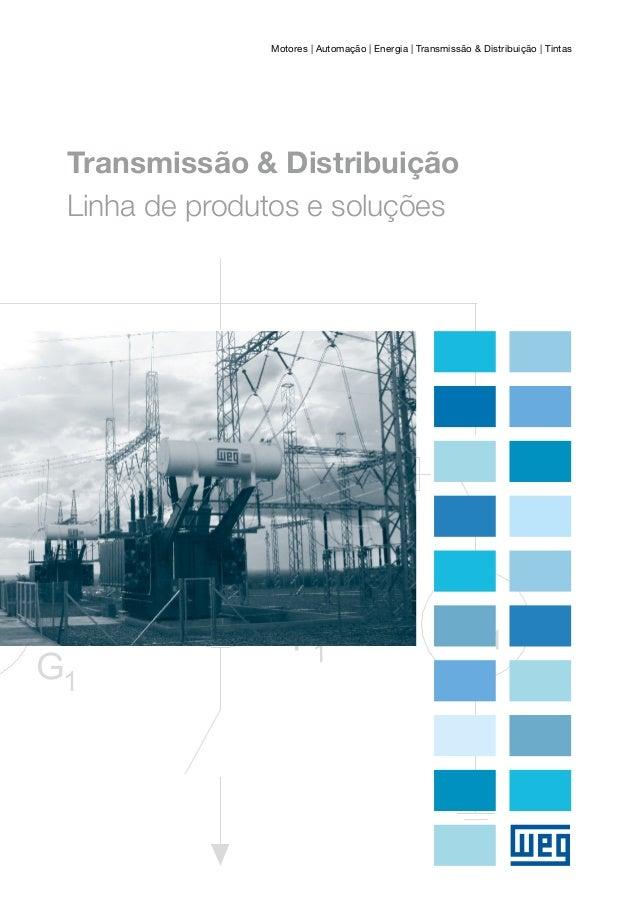 Motores | Automação | Energia | Transmissão & Distribuição | Tintas Transmissão & Distribuição Linha de produtos e soluções