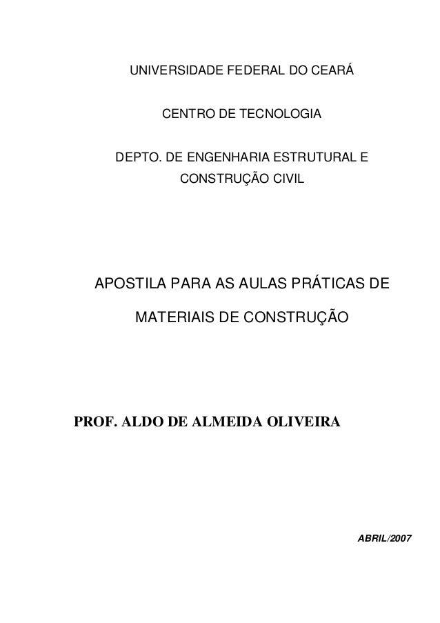 UNIVERSIDADE FEDERAL DO CEARÁ  CENTRO DE TECNOLOGIA  DEPTO. DE ENGENHARIA ESTRUTURAL E CONSTRUÇÃO CIVIL  APOSTILA PARA AS ...