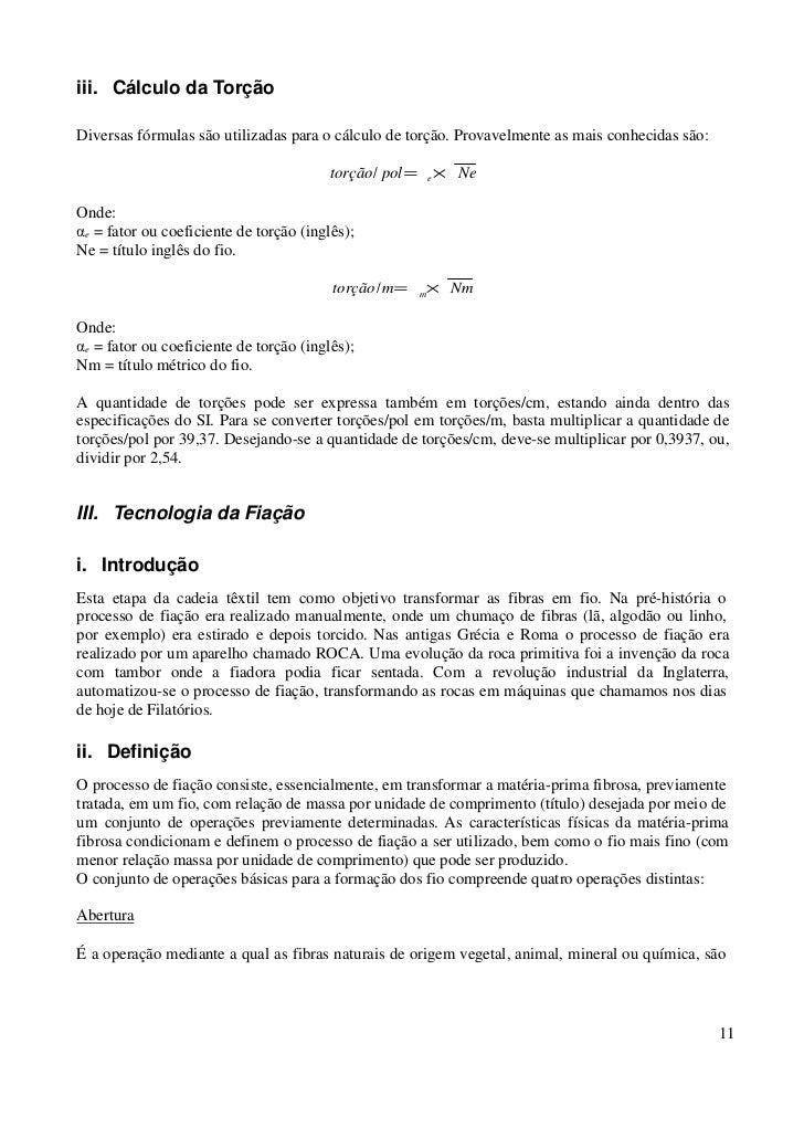 iii. Cálculo da TorçãoDiversas fórmulas são utilizadas para o cálculo de torção. Provavelmente as mais conhecidas são:    ...
