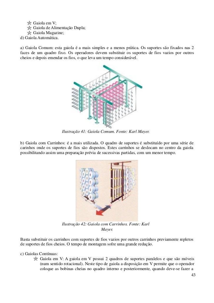 Gaiola em V;       Gaiola de Alimentação Dupla;       Gaiola Magazine;d) Gaiola Automática.a) Gaiola Comum: esta gaiola é ...