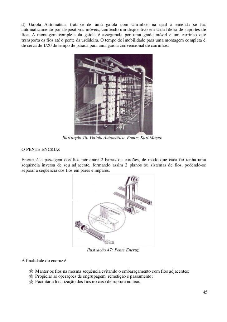 d) Gaiola Automática: trata-se de uma gaiola com carrinhos na qual a emenda se fazautomaticamente por dispositivos móveis,...