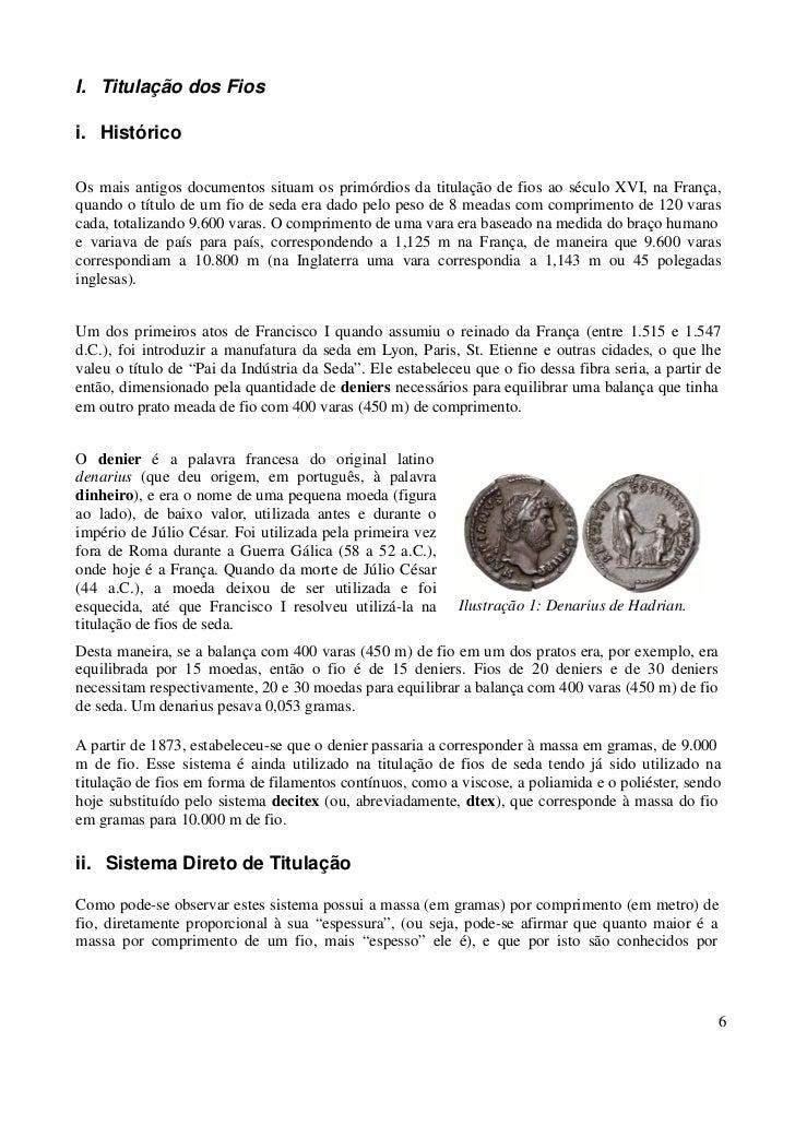 I. Titulação dos Fiosi. HistóricoOs mais antigos documentos situam os primórdios da titulação de fios ao século XVI, na Fr...