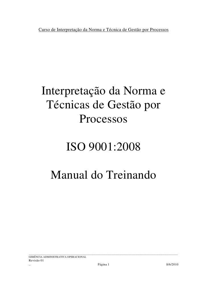 Curso de Interpretação da Norma e Técnica de Gestão por Processos              Interpretação da Norma e           Técnicas...