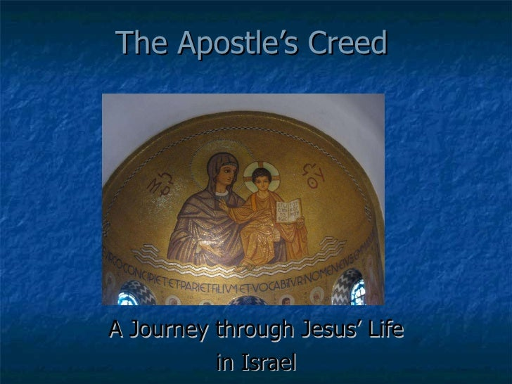 The Apostle's Creed A Journey through Jesus' Life in Israel