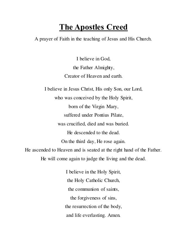 The Apostles Creed A prayer of Faith in the teaching of Jesus and His Church. I believe in God, the Father Almighty, Creat...