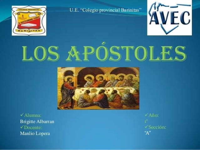 """U.E. """"Colegio provincial Barinitas"""" Los apóstoles Alumna: Brigitte Albarran Docente: Manlio Lopera Año: 1° Sección: """"A"""""""