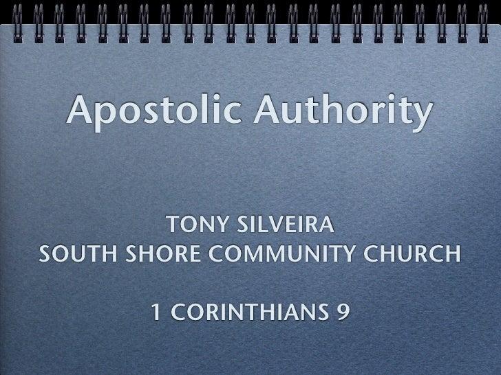 Apostolic Authority     PASTOR TONY SILVEIRASOUTH SHORE COMMUNITY CHURCH       1 CORINTHIANS 9