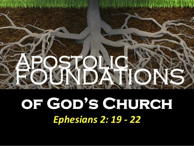 of God's ChurchEphesians 2: 19 - 22