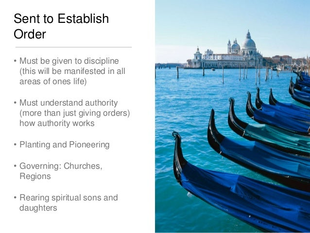 Sent to Establish  Order  • Must be given to discipline  (this will be manifested in all  areas of ones life)  • Must unde...