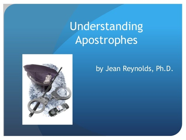 Understanding Apostrophes by Jean Reynolds, Ph.D.