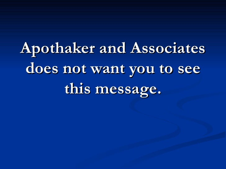 Apothaker and Associates does not want you to see this message.