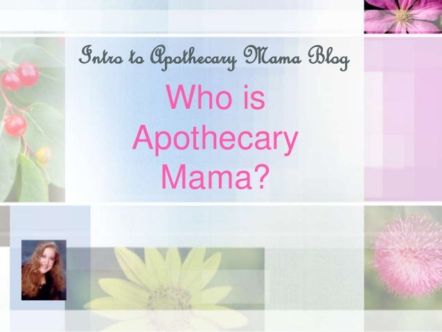 Who is Apothecary Mama? Intro to Apothecary Mama Blog
