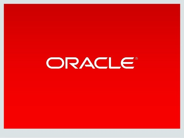 Copyright © 2014 Oracle and/or its affiliates. All rights reserved. | • Principle Architect | Oracle Greater China • Joine...