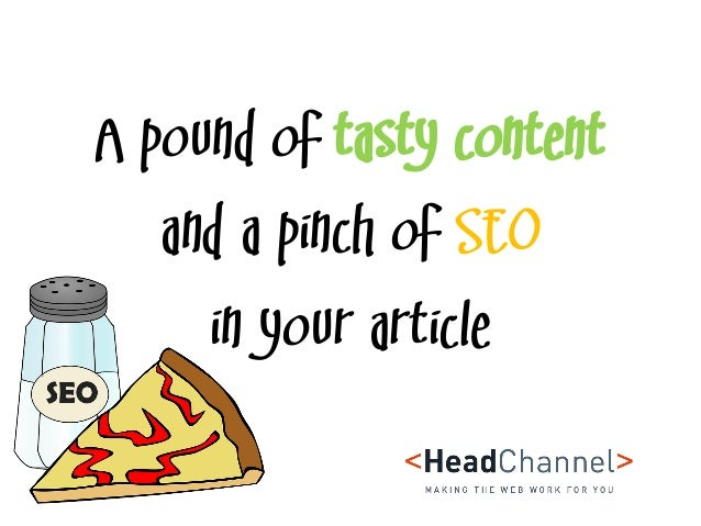 A pound of tasty content and a pinch of SEO in your article
