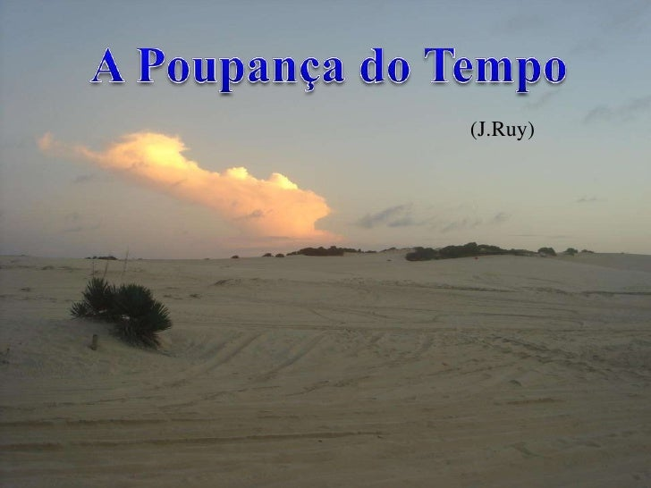 A Poupança do Tempo<br />   (J.Ruy)<br />
