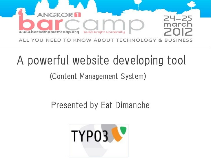 A powerful website developing tool      (Content Management System)      Presented by Eat Dimanche