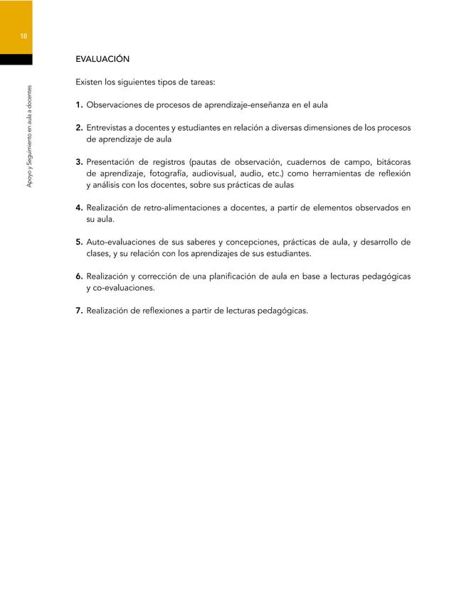 18 ApoyoySeguimientoenaulaadocentes EVALUACIÓN Existen los siguientes tipos de tareas: 1. Observaciones de procesos de apr...