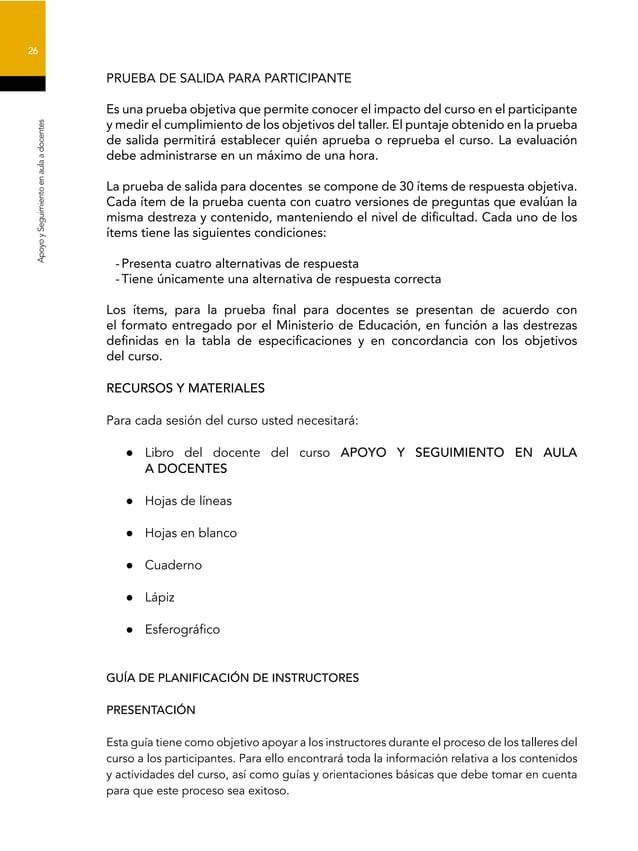26 ApoyoySeguimientoenaulaadocentes PRUEBA DE SALIDA PARA PARTICIPANTE Es una prueba objetiva que permite conocer el impac...