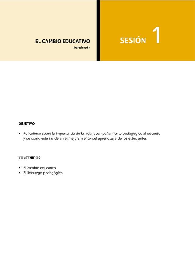 8>?@ABC8 • Reflexionar sobre la importancia de brindar acompañamiento pedagógico al docente y de cómo éste incide en el me...