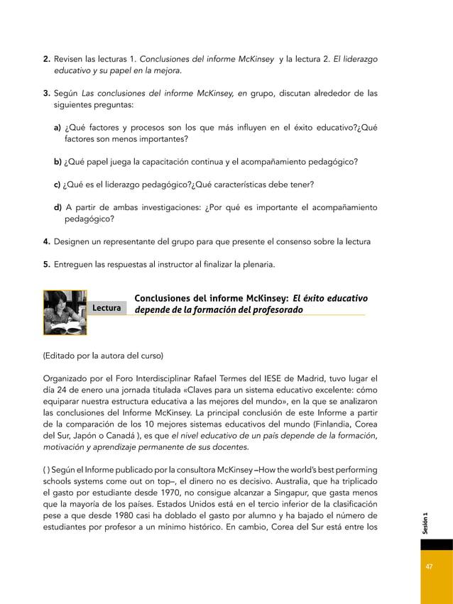 47 &'2*7,%= 2. Revisen las lecturas 1. Conclusiones del informe McKinsey y la lectura 2. El liderazgo educativo y su papel...
