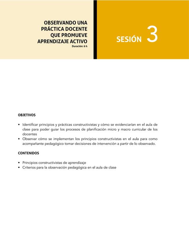8>?@ABC8& • Identificar principios y prácticas constructivistas y cómo se evidenciarían en el aula de clase para poder gui...
