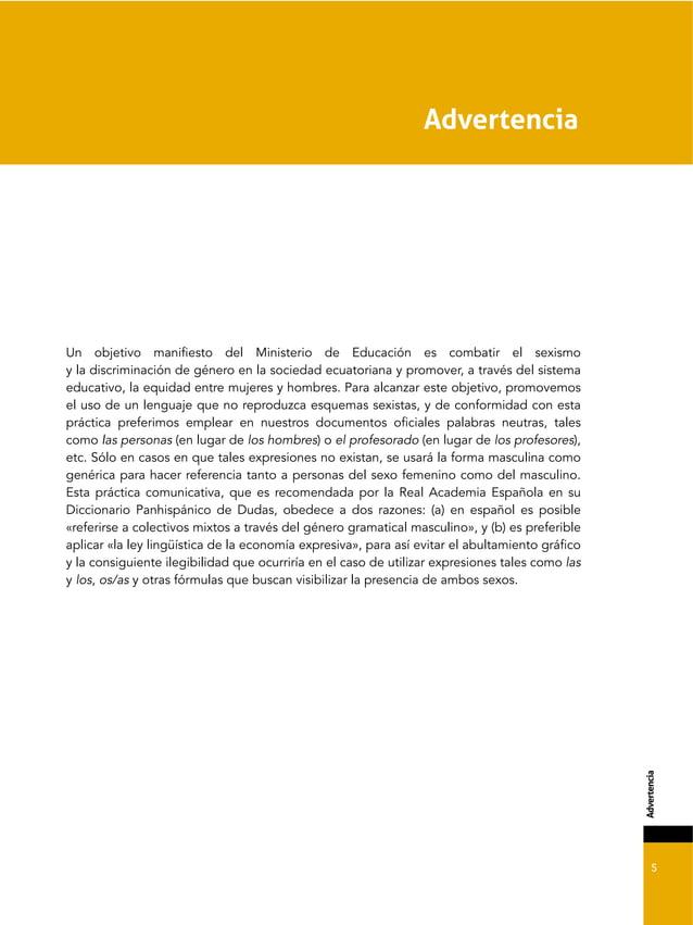 5 !04'5-',1*. Un objetivo manifiesto del Ministerio de Educación es combatir el sexismo y la discriminación de género en l...