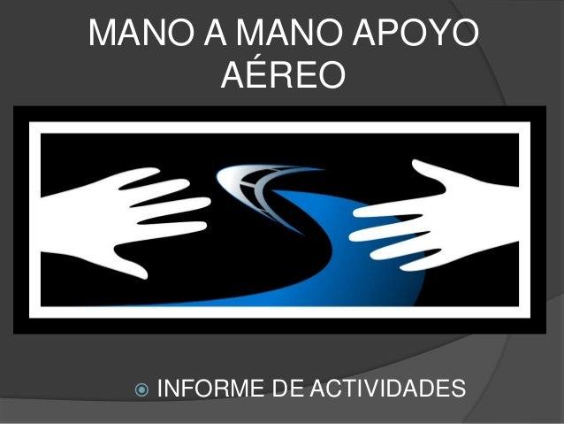 MANO A MANO APOYO AÉREO  INFORME DE ACTIVIDADES
