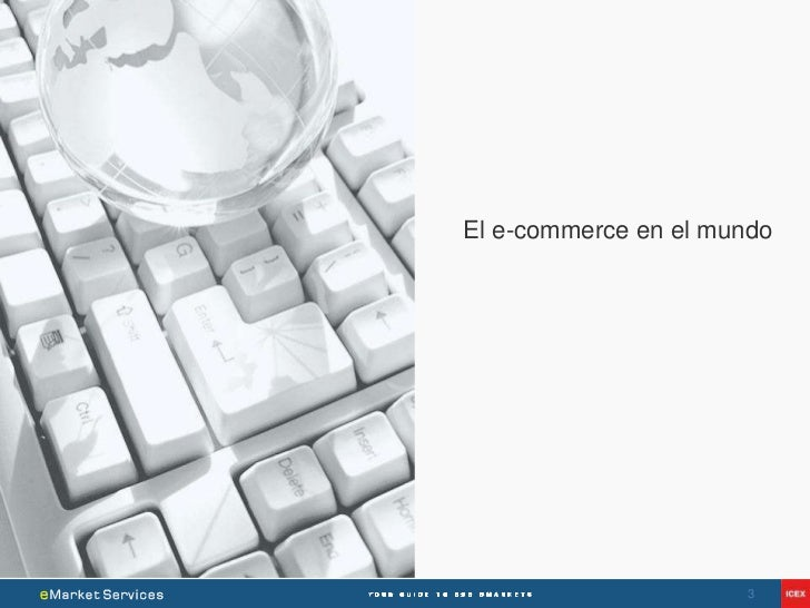 El e-commerce en el mundo                      3