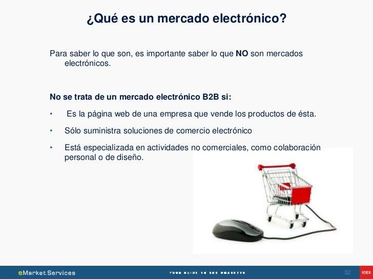 ¿Qué es un mercado electrónico?Para saber lo que son, es importante saber lo que NO son mercados   electrónicos.No se trat...