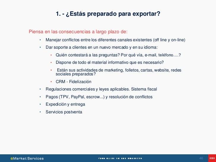 1. - ¿Estás preparado para exportar?Piensa en las consecuencias a largo plazo de:    •   Manejar conflictos entre los dife...