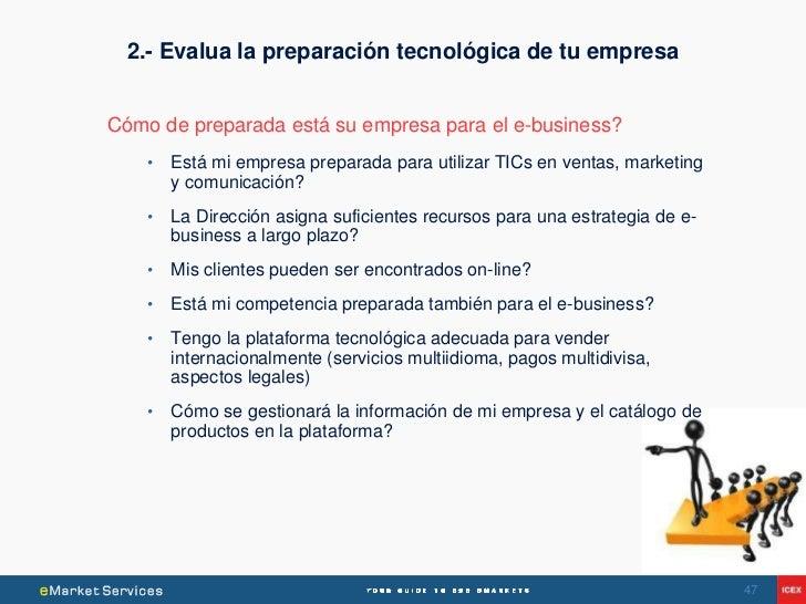 2.- Evalua la preparación tecnológica de tu empresaCómo de preparada está su empresa para el e-business?    •   Está mi em...