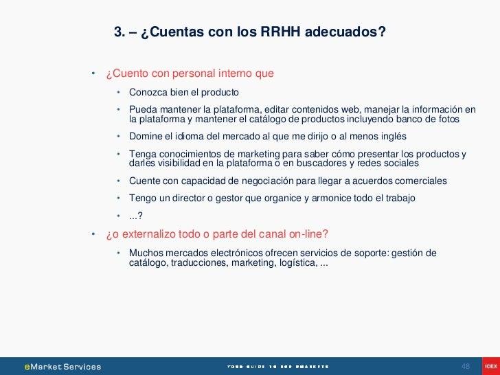 3. – ¿Cuentas con los RRHH adecuados?•   ¿Cuento con personal interno que      • Conozca bien el producto      • Pueda man...