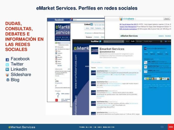 eMarket Services. Perfiles en redes socialesDUDAS,CONSULTAS,DEBATES EINFORMACIÓN ENLAS REDESSOCIALES  Facebook  Twitter  L...