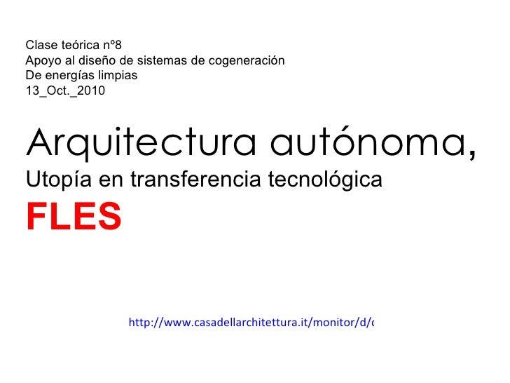 http://www.casadellarchitettura.it/monitor/d/didatticaurbana/zarfati_bioarchitettura.html Clase teórica nº8 Apoyo al diseñ...