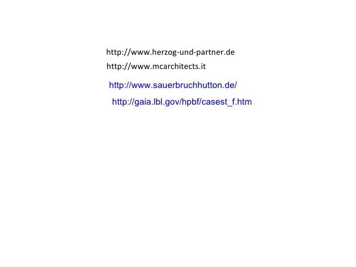 http://www.herzog-und-partner.de http://www.mcarchitects.it http://www.sauerbruchhutton.de/ http://gaia.lbl.gov/hpbf/cases...