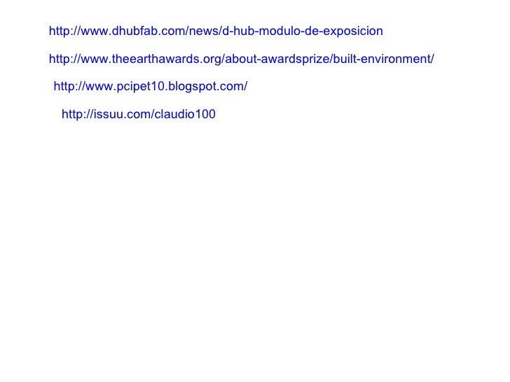http://www.dhubfab.com/news/d-hub-modulo-de-exposicion http://www.theearthawards.org/about-awardsprize/built-environment/ ...