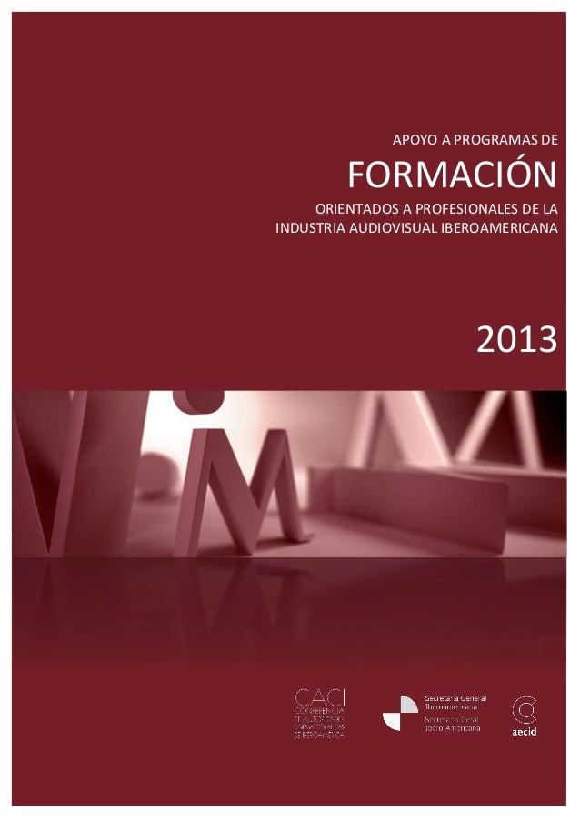 APOYO A PROGRAMAS DE         FORMACIÓN     ORIENTADOS A PROFESIONALES DE LAINDUSTRIA AUDIOVISUAL IBEROAMERICANA           ...