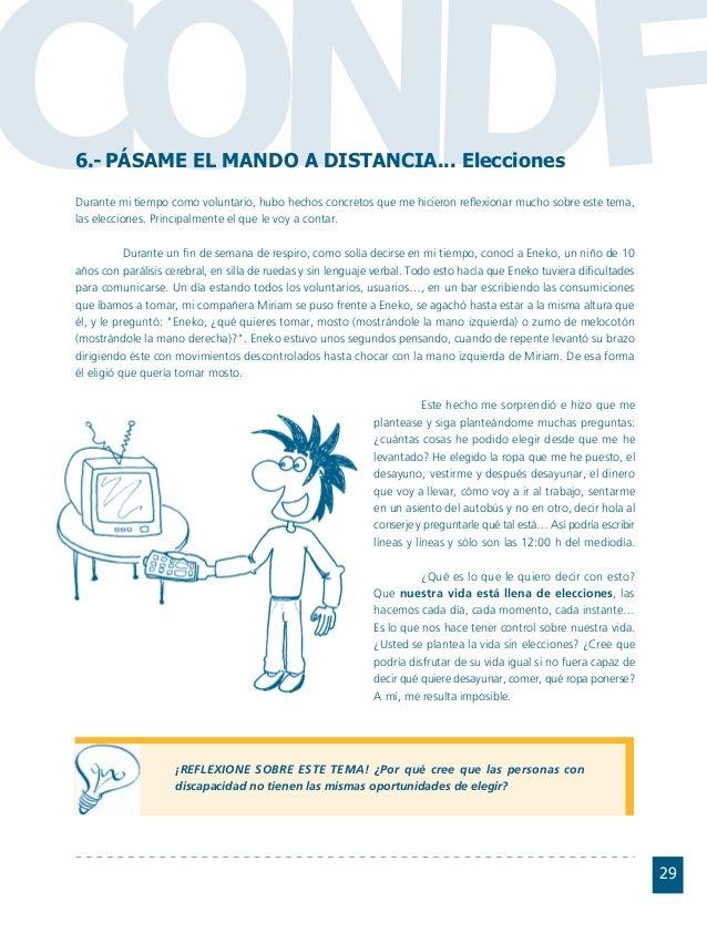 Conductas interior 1.FH11 Tue Nov 13 11:52:30 2007 Página 29 CO FDN 29 6.- PÁSAME EL MANDO A DISTANCIA... Elecciones Duran...