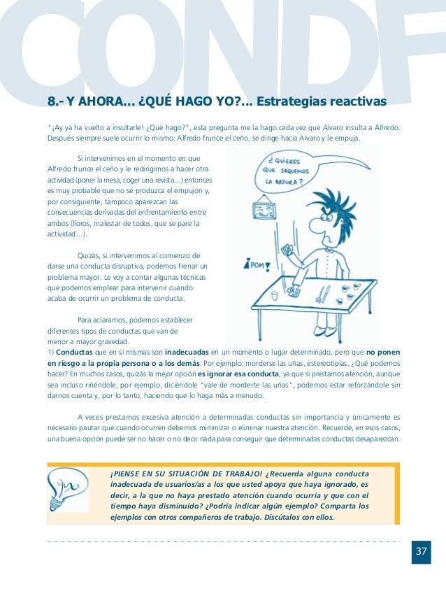 Conductas interior 1.FH11 Tue Nov 13 11:52:30 2007 Página 37 CO FDN 37 8.- Y AHORA... ¿QUÉ HAGO YO?... Estrategias reactiv...